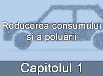 Capitolul I - Reducerea consumului și a poluării