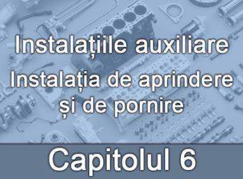 Capitolul VI - Instalația de aprindere și de pornire
