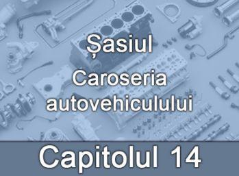 Capitolul XIV - Caroseria autovehiculului