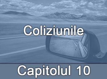 Capitolul X - Coliziunile