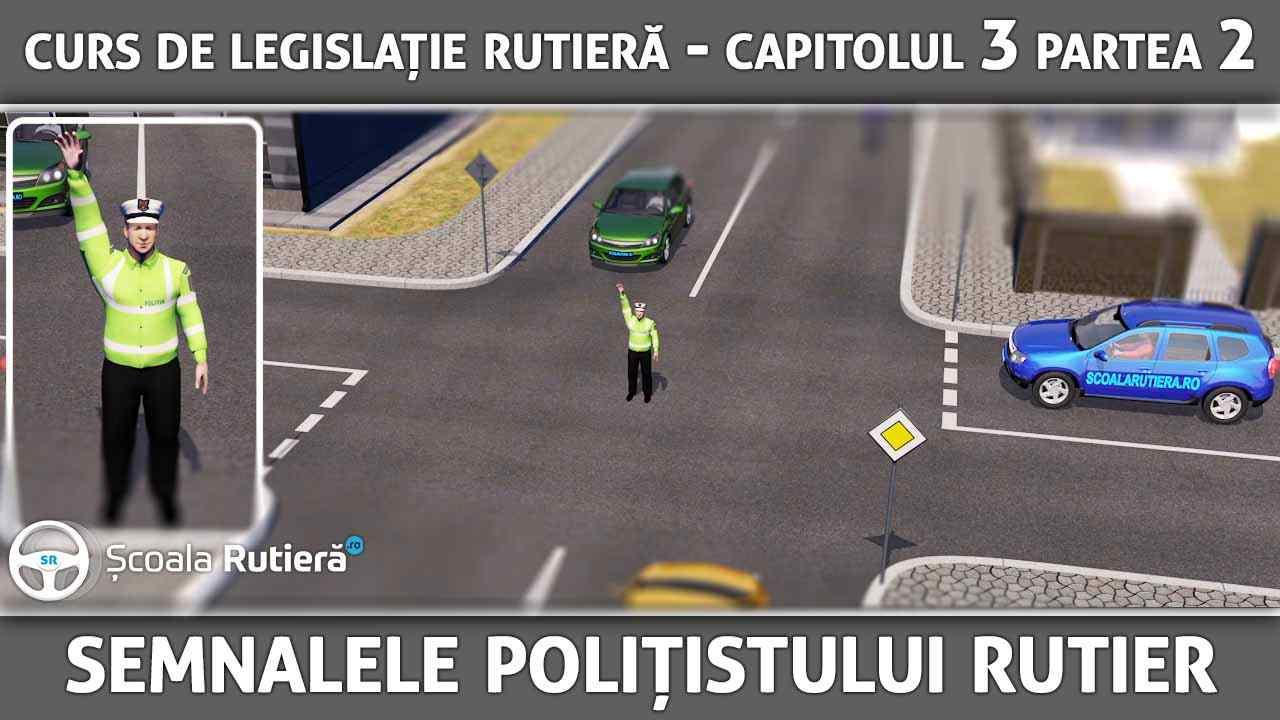 Capitolul 3 - partea 2 - Semnalele polițistului rutier