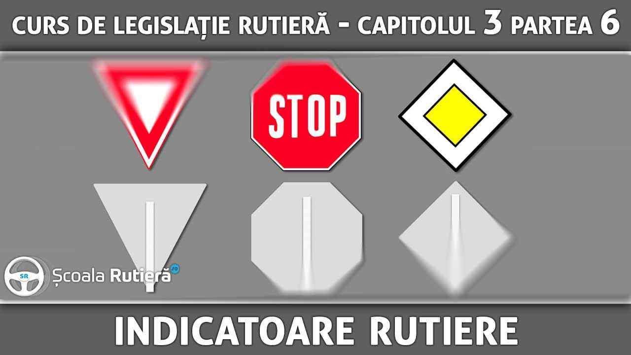 Capitolul 3 - partea 6 - Indicatoare rutiere