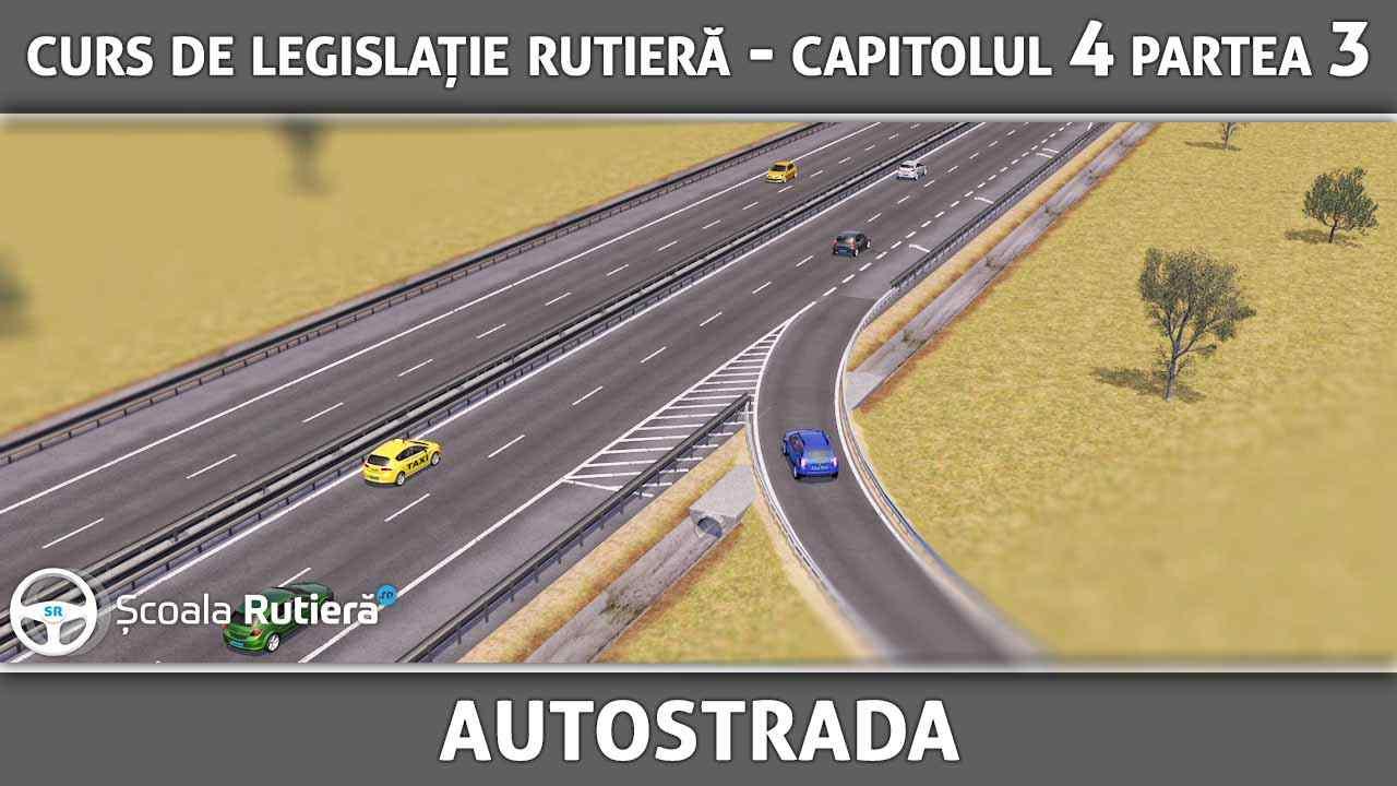 Capitolul 4 - partea 3 - Autostrada