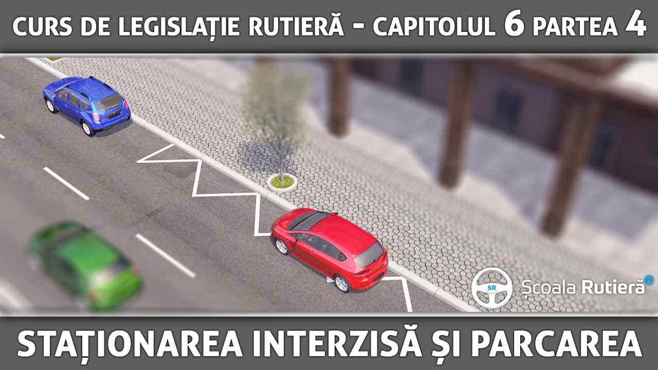 Capitolul 6 - partea 4 - manevre - staționarea interzisă și parcarea