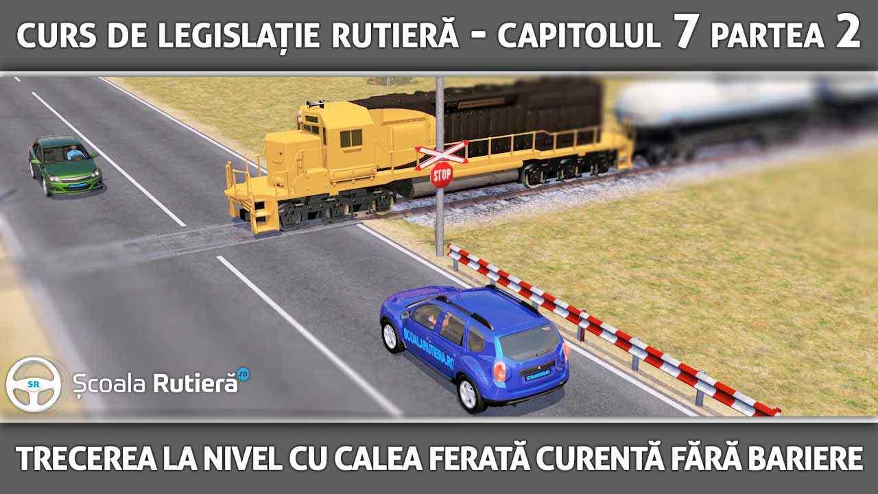Capitolul 7 - partea 2 - trecerea la nivel cu calea ferată fără bariere