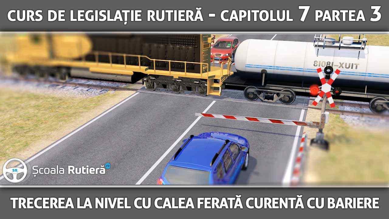 Capitolul 7 - partea 3 - trecerea la nivel cu calea ferată cu bariere