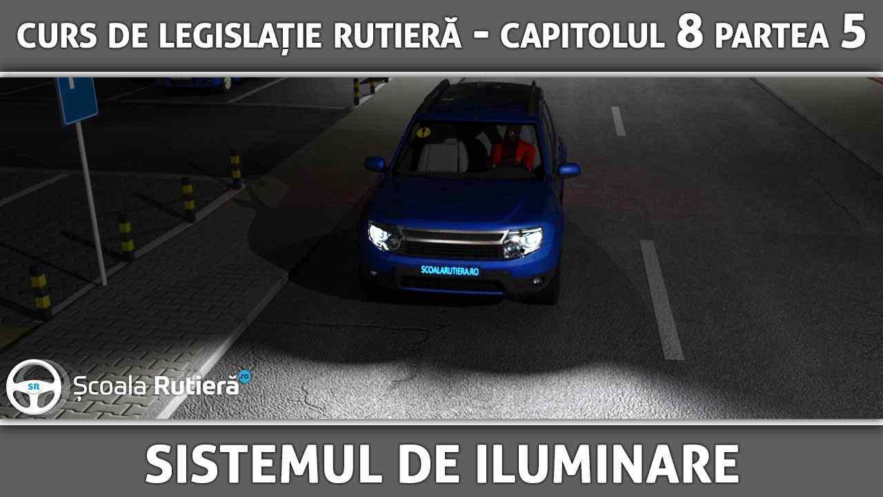 Capitolul 8 - partea 5 - Sistemul de iluminare și semnalizare luminoasă