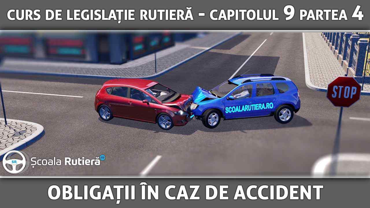 Capitolul 9 - partea 4 - Obligațiile conducătorilor auto în caz de accident