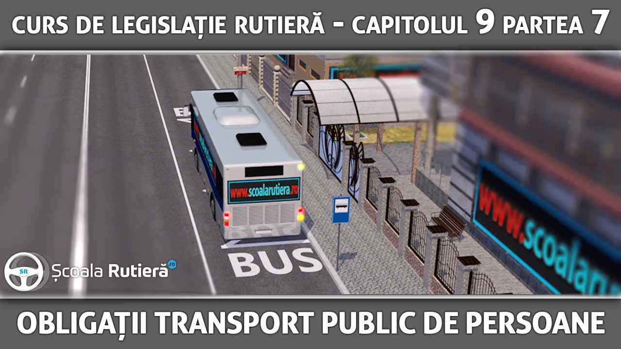 Capitolul 9 - partea 7 - Obligațiile conducătorilor auto de transport public de persoane