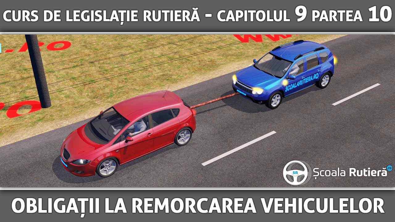 Capitolul 9 - partea 10 - Obligațiile conducătorilor auto la remorcarea vehiculelor