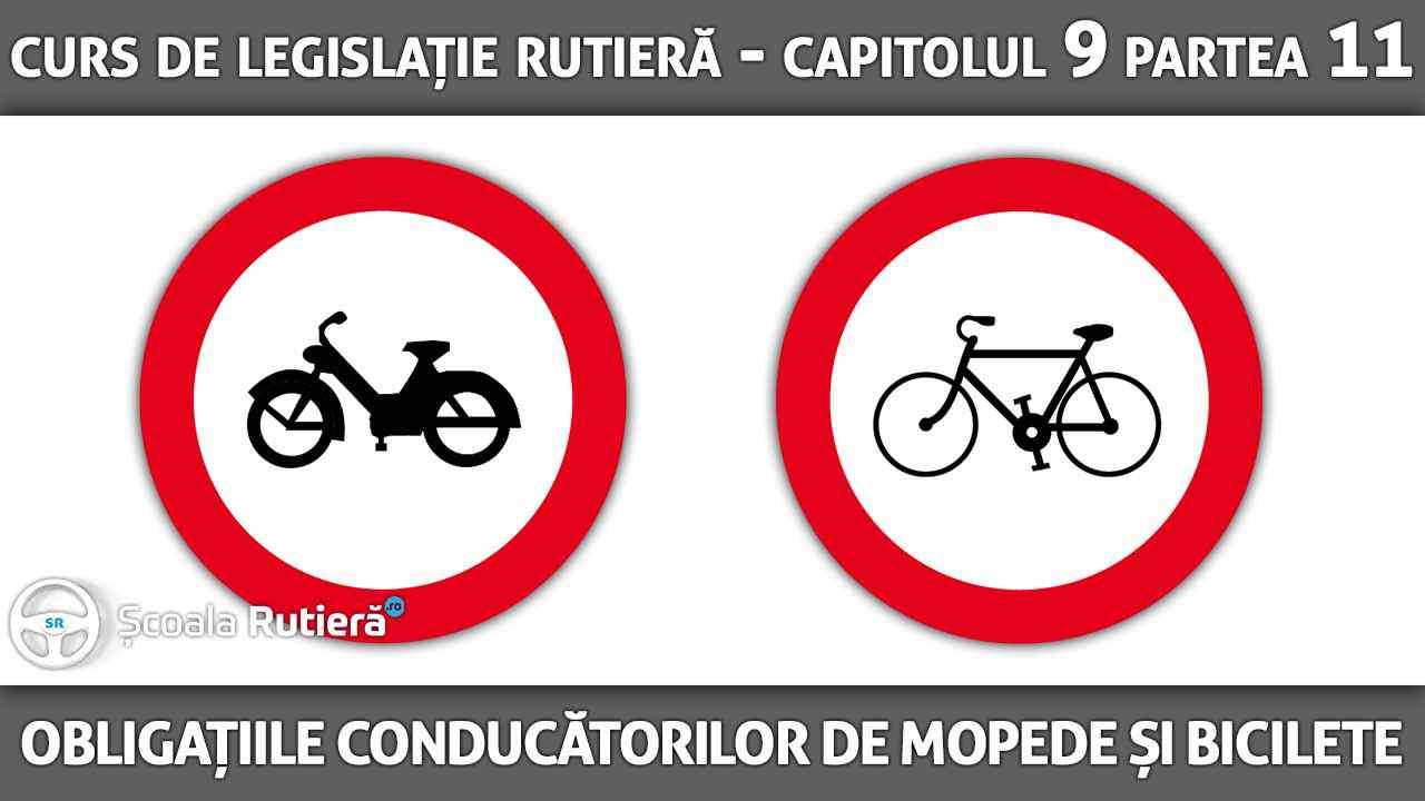 Capitolul 9 - partea 11 - Obligațiile conducătorilor de mopede și biciclete