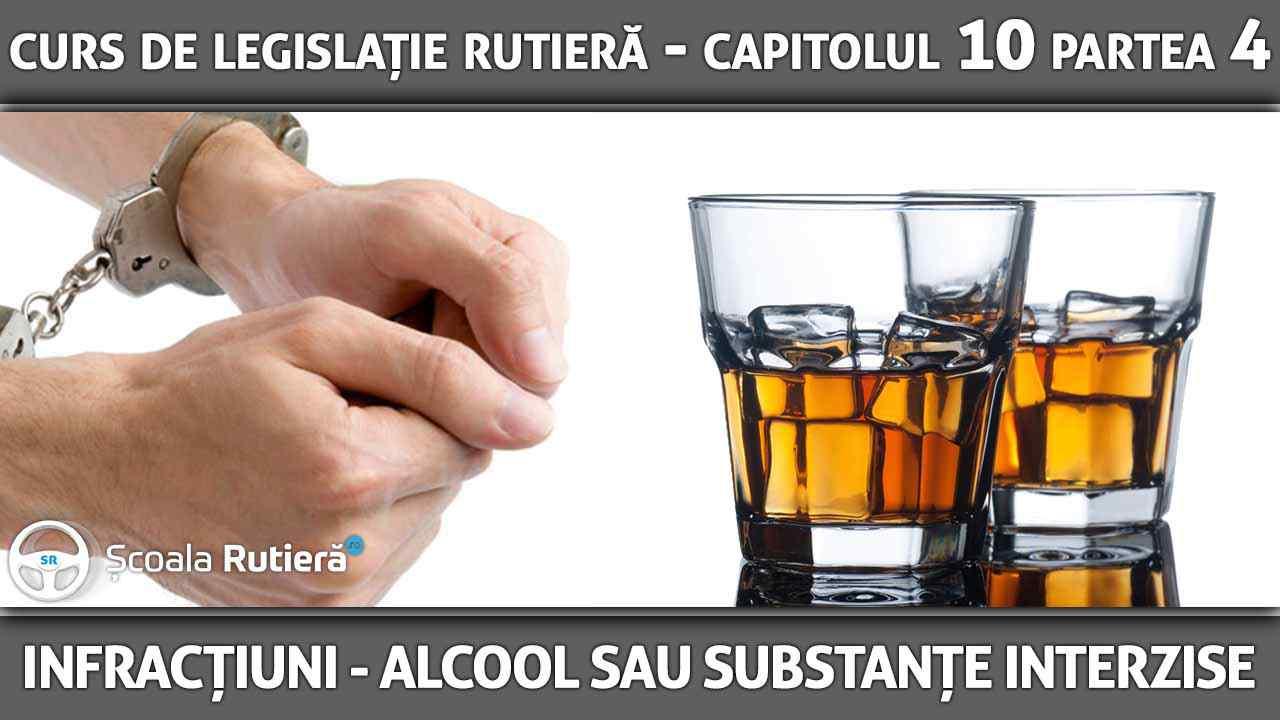 Capitolul 10 - partea 4 - Infracțiuni - Conducerea unui vehicul sub influenţa alcoolului sau a altor substanţe