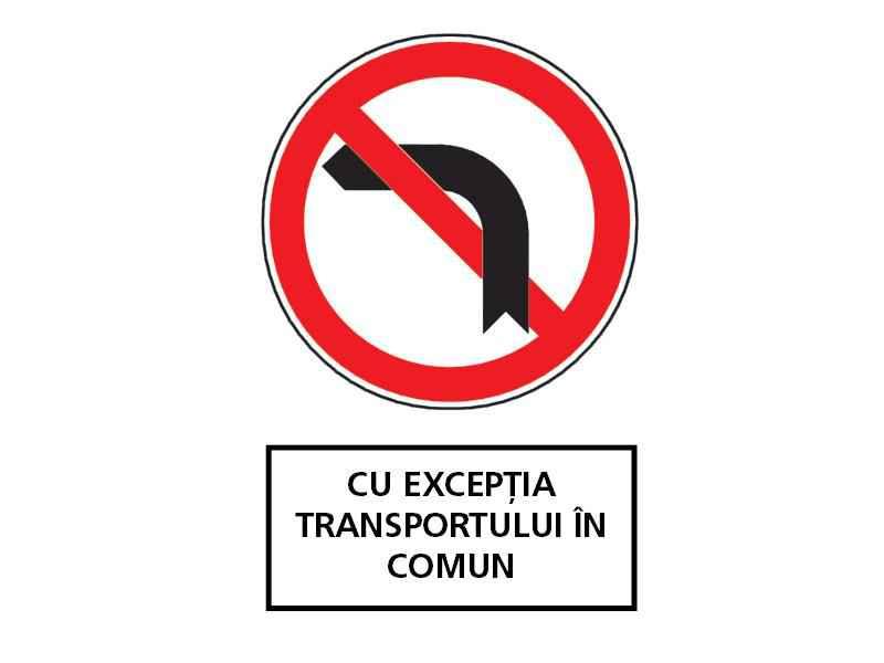 Cum trebuie să procedeze conducătorul autobuzului dacă, intenţionând să schimbe direcţia de mers spre stânga, întâlneşte indicatorul din imagine, însoţit de panoul adiţional?